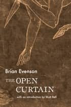 The Open Curtain ebook by Brian Evenson