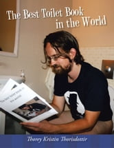 The Best Toilet Book in The World ebook by Thorey Kristin Thorisdottir