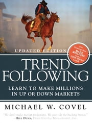Trend Following (Updated Edition): Learn to Make Millions in Up or Down Markets, ebook by Covel, Michael W.