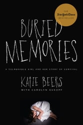 Buried Memories - My Story: Updated Edition ebook by Katie Beers,Carolyn Gusoff