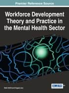Workforce Development Theory and Practice in the Mental Health Sector ebook by Mark Smith, Angela F. Jury