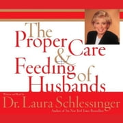 The Proper Care and Feeding of Husbands audiobook by Dr. Laura Schlessinger