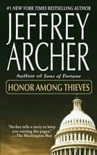 Honor Among Thieves ebook by Jeffrey Archer