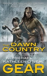 The Dawn Country - A People of the Longhouse Novel ebook by W. Michael Gear,Kathleen O'Neal Gear