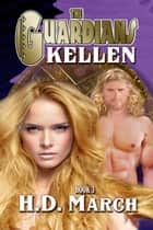 Kellen ebook by H.D. March