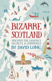 Bizarre Scotland ebook by David Long