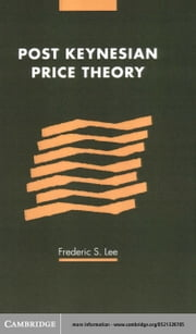 Post Keynesian Price Theory ebook by Lee, Frederic S.