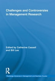 Challenges and Controversies in Management Research ebook by Bill Lee,Catherine Cassell
