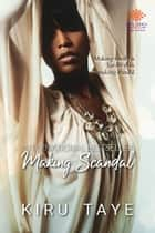 Making Scandal ebook by Kiru Taye