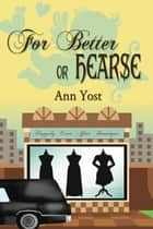For Better or Hearse ebook by Ann  Yost