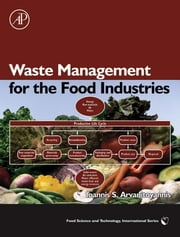 Waste Management for the Food Industries ebook by Arvanitoyannis, Ioannis S.