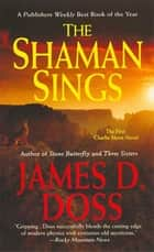 The Shaman Sings - The First Charlie Moon Novel ebook by James D. Doss