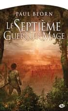 Le Septième Guerrier-Mage ebook by Paul Beorn