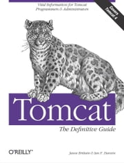 Tomcat: The Definitive Guide - The Definitive Guide ebook by Jason Brittain,Ian F. Darwin