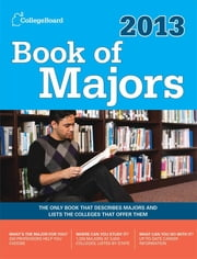 Book of Majors 2013 ebook by The College Board