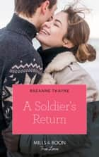 A Soldier's Return (Mills & Boon True Love) (The Women of Brambleberry House, Book 4) 電子書 by RaeAnne Thayne