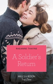 A Soldier's Return (Mills & Boon True Love) (The Women of Brambleberry House, Book 4) eBook by RaeAnne Thayne