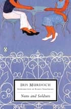 Nuns and Soldiers ebook by Iris Murdoch,Karen Armstrong