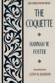 The Coquette ebook by Hannah W. Foster,Cathy N. Davidson