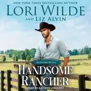 Handsome Rancher audiobook by Lori Wilde, Liz Alvin