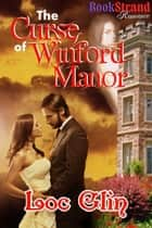 The Curse of Winford Manor ebook by Loc Glin