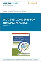 Concepts for Nursing Practice - E-Book 電子書籍 by Jean Foret Giddens, PhD, RN,...