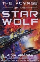 The Voyage of the Star Wolf ebook by David Gerrold, Jerry Pournelle