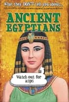 What They Don't Tell You About: Ancient Egyptians ebook by David Jay