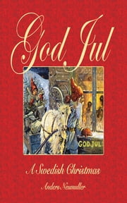 God Jul - A Swedish Christmas ebook by Anders Neumuller