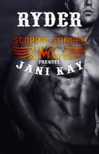 Scorpio Stinger MC ~ Ryder - Scorpio Stinger MC ebook by Jani Kay