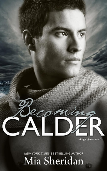 Becoming Calder - A Sign of Love, #1 ebook by Mia Sheridan