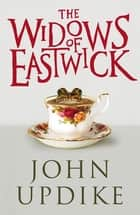 The Widows of Eastwick ebook by John Updike