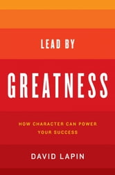Lead by Greatness ebook by David Lapin