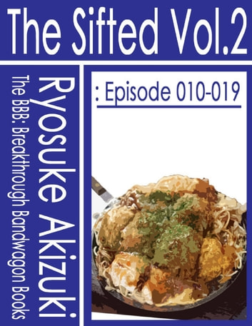 The Sifted Vol.2: Episode 010-019 ebook by Ryosuke Akizuki