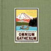Charlie Whistler's Omnium Gatherum - Campfire Stories and Adirondack Adventures ebook by Philip Delves Broughton