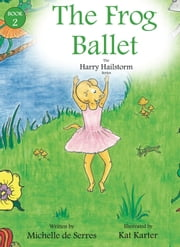 The Frog Ballet ebook by Michelle de Serres,Kat Karter