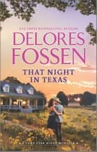 That Night in Texas ebook by Delores Fossen
