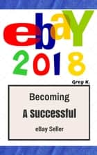 ebay 2018 ebook by Greg K.