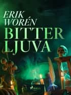 Bitterljuva ebook by Eric Worén