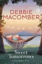 Sweet Tomorrows - A Rose Harbor Novel ekitaplar by Debbie Macomber