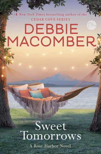 Sweet Tomorrows - A Rose Harbor Novel ebook by Debbie Macomber