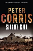 Silent Kill - Cliff Hardy 39 ebook by Peter Corris