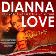 Kiss The Enemy: Slye Temp Book 3 audiobook by Dianna Love