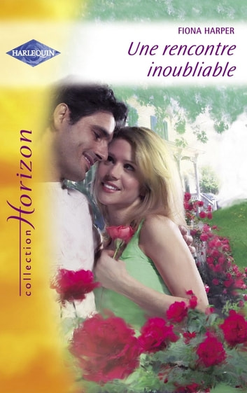 Une rencontre inoubliable (Harlequin Horizon) ebook by Fiona Harper