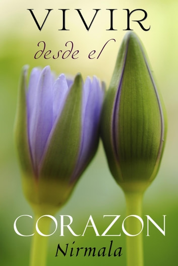 Vivir desde el Corazón (Living from the Heart) ebook by Nirmala