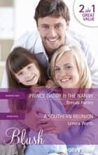 Prince Daddy & The Nanny/A Southern Reunion ebook by Brenda Harlen, Lenora Worth