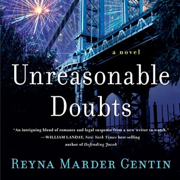 Unreasonable Doubts - A Novel audiobook by Reyna Marder Gentin