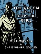 Joe Golem and the Copper Girl ebook by Mike Mignola,Christopher Golden