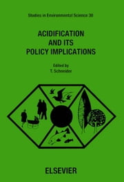 Acidification and its Policy Implications ebook by Schneider, T.