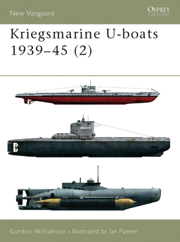 Kriegsmarine U-boats 1939–45 (2) ebook by Gordon Williamson